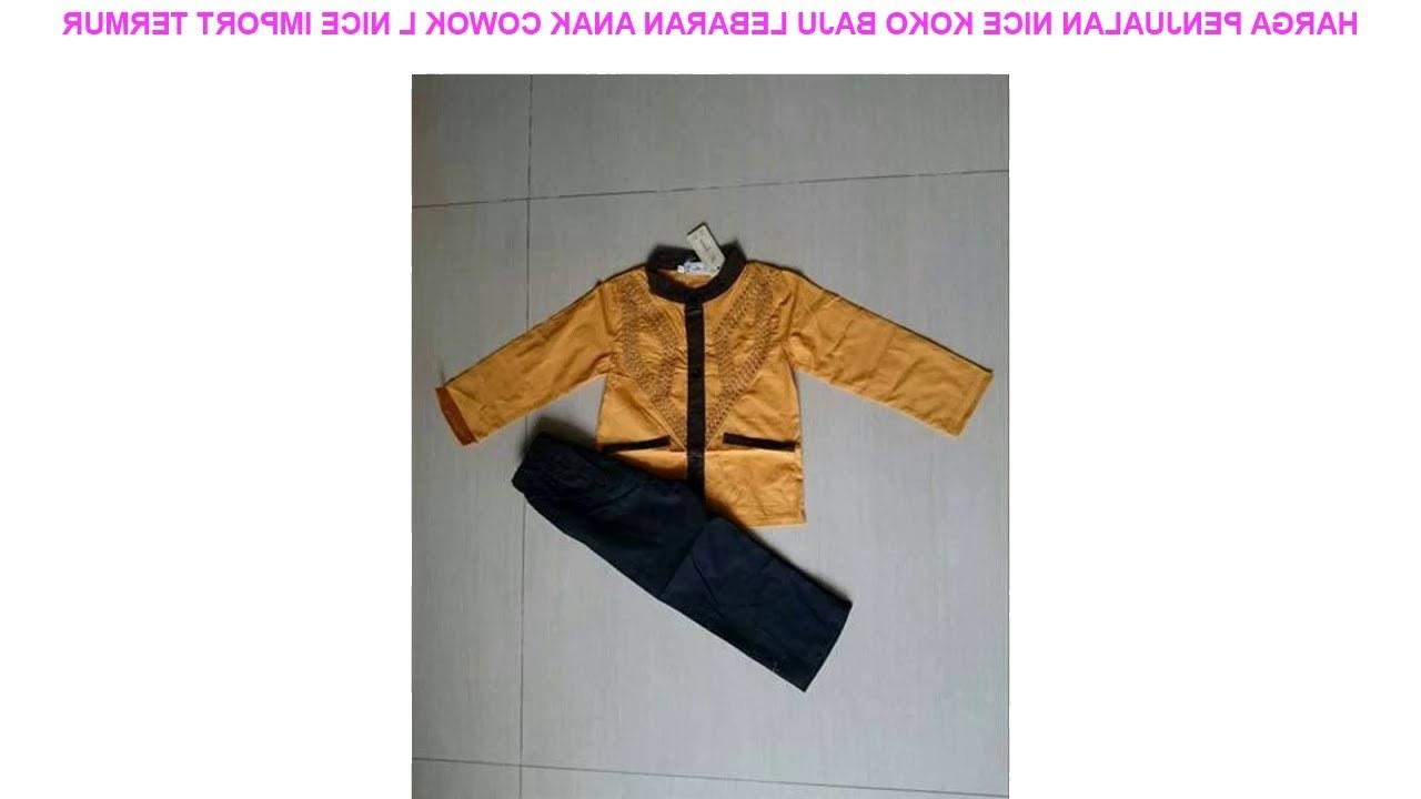 Bentuk Harga Baju Lebaran Whdr Harga Penjualan Nice Koko Baju Lebaran Anak Cowok L Nice