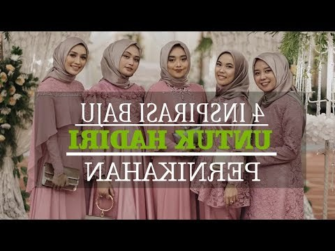 Bentuk Gamis Untuk Seragam Pernikahan S1du Videos Matching Inspirasi Model Baju Kondangan 2018
