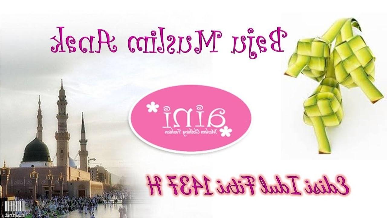 Bentuk Baju Lebaran Anak Anak Y7du Baju Muslim Lebaran Anak Anak 2016 Aini Terbaru