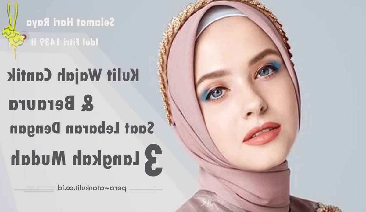 Inspirasi Baju Lebaran Yang Cantik O2d5 Kulit Wajah Cantik Dan Beraura Saat Lebaran Dengan 3