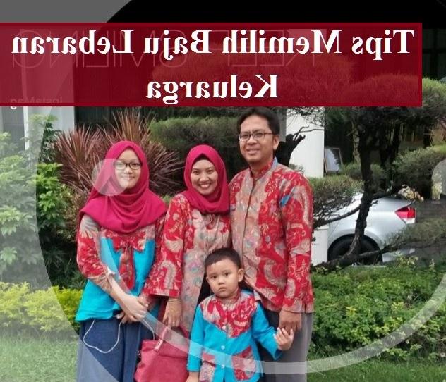 Model Referensi Baju Lebaran Budm Bunda Sugi Tips Memilih Baju Lebaran Keluarga